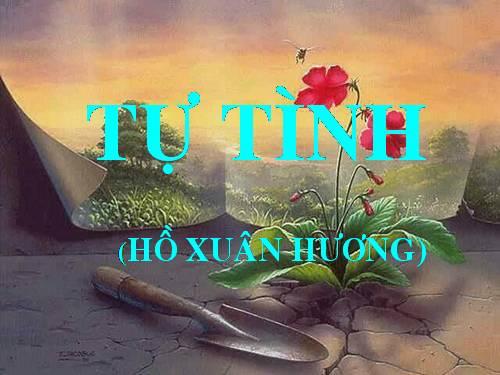 tac gia tac pham y nghia nhan de bai tho tu tinh ho xuan huong - Tác giả, tác phẩm, ý nghĩa nhan đề bài thơ Tự Tình Hồ Xuân Hương